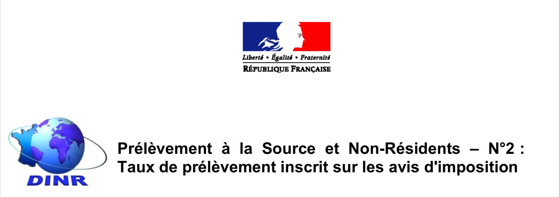 la DINR nous informe:Prélèvement à la Source et Non-Résidents – N°2 : Taux de prélèvement inscrit sur les avis d'imposition