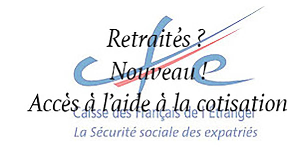 C F E, Nouveau, accès à «l'aide à la cotisation»  pour les retraités